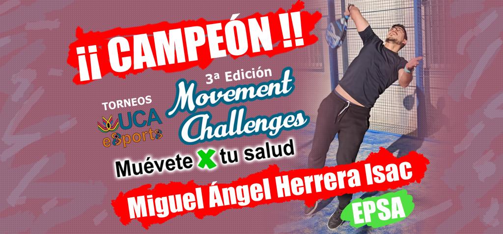 Miguel Ángel Herrera Isac ganador de la tercera edición del Torneo UCA esports Movement Challenges-Muévete X tu Salud 20-21
